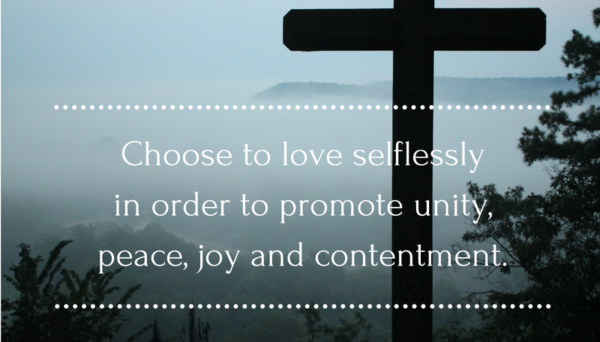 Choose to love selflessly
